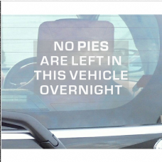 1 x No Pies are left in this vehicle overnight-Car Window Sticker-Self Adhesive Vinyl Sign